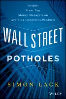 Wall Street potholes : insights from top money managers on avoiding dangerous products