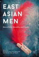 East Asian men : masculinity, sexuality and desire