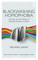 Blackwashing homophobia : violence and the politics of sexuality, gender and race