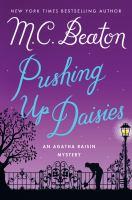 Pushing up Daisies : An Agatha Raisin Mystery