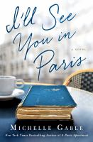 I'll See You in Paris : A Novel