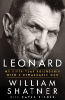 Leonard : My Fifty-Year Friendship with a Remarkable Man