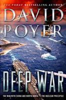 Deep War:  the War with China, the Nuclear Precipice
