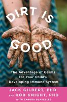 Germs R Us : Why Germs Are Good for Your Child's Health