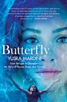 Butterfly:  from Refugee to Olympian, my story of rescue, hope, and triumph