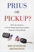 Prius or Pickup?  How the Answers to Four Simple Questions Explain America's Great Divide
