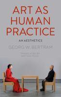 Art as human practice : an aesthetics