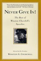 Never Give In!: The Best of Winston Churchill`s Speeches