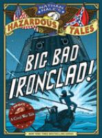 Big Bad Ironclad!: A Civil War Steamship Showdown