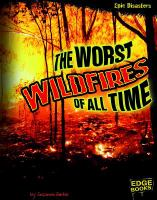 The Worst Wildfires of All Time