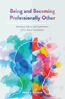 Being and becoming professionally other : identities, voices, and experiences of U.S. trans* academics