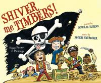 Shiver Me Timbers: Pirate Poems and Paintings