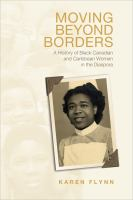 Moving beyond borders : a history of Black Canadian and Caribbean women in the diaspora