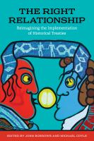 The Right Relationship : Reimagining the Implementation of Historical Treaties