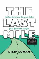 The last mile : creating social and economic value from behavioral insights