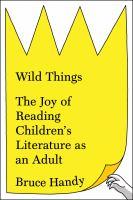 Goodnight Nobody : The Un-Childish Pleasures of Reading Great Children's Books