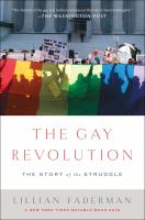 The gay revolution : the story of the struggle