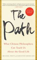 The Path : What Chinese Philosophers Can Teach Us about the Good Life
