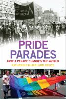 Pride parades : how a parade changed the world