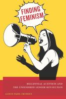 Finding feminism : millennial activists and the unfinished gender revolution
