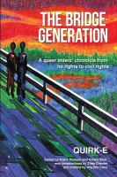 The bridge generation : a queer elders' chronicle from no rights to civil rights
