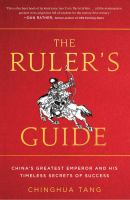 The Ruler's Guide : The Emperor of Tang and the Secrets of His Spectacular Success
