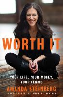 Worth It : Your Life, Your Money, Your Terms