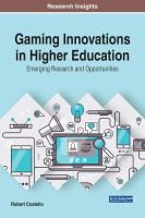 Gaming innovations in higher education : emerging research and opportunities
