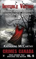 Invisible victims : missing and murdered indigenous women