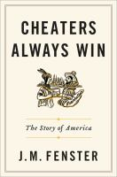 Cheaters always win : the story of America