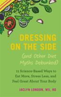 Dressing on the Side : and Other Myths Debunked
