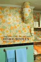 Home/bodies : geographies of self, place, and space
