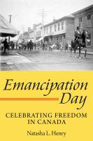 Emancipation Day : celebrating freedom in Canada