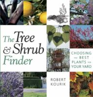 The tree and shrub finder : choosing the best plants for your yard
