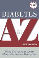 Diabetes A to Z : What You Need to Know about Diabetes, Simply Put