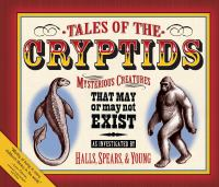 Tales of the Cryptids: Mysterious Creatures That May or May Not Exist