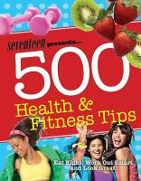 Seventeen 500 Health and Fitness Tips : Eat Right, Work Out Smart, and Look Great!