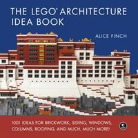 The LEGO architecture idea book: 1001 ideas for brickwork, siding, windows, columns, roofing, and much, much more!
