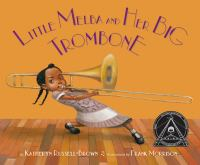 Little Melba and her big trombone / by Katheryn Russell-Brown ; illustrations by Frank Morrison.