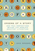 The Origins of a Story: 2020 True Inspirations Behind the World's Greatest Literature