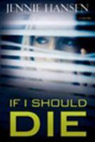If I Should Die: A Novel