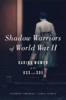 Shadow Warriors of World War II : The Daring Women of the OSS and SOE