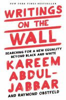 Writings on the Wall : Searching for a New Equality Beyond Black and White