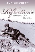 Reflections : transgender at 7, out at 84