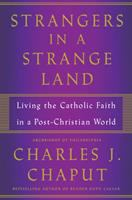 Strangers in a Strange Land : Living the Christian Faith in a Post-Christian World