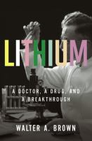 Lithium : a doctor, a drug, and a breakthrough