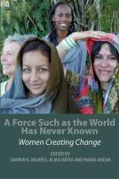 A force such as the world has never known : women creating change