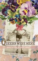 Queers were here : heroes & icons of queer Canada