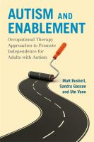 Autism and enablement : occupational therapy approaches to promote independence for adults with autism