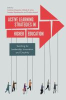 Active Learning Strategies in Higher Education : Teaching for Leadership, Innovation, and Creativity